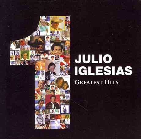 1 GREATEST HITS BY IGLESIAS,JULIO (CD)