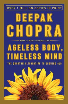 Ageless Body, Timeless Mind By Chopra, Deepak