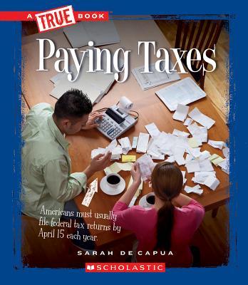 Paying Taxes By De Capua, Sarah