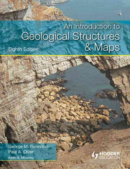 An Introduction to Geological Structures and Maps By Bennison, George M./ Olver, Paul A./ Moseley, A. Keith
