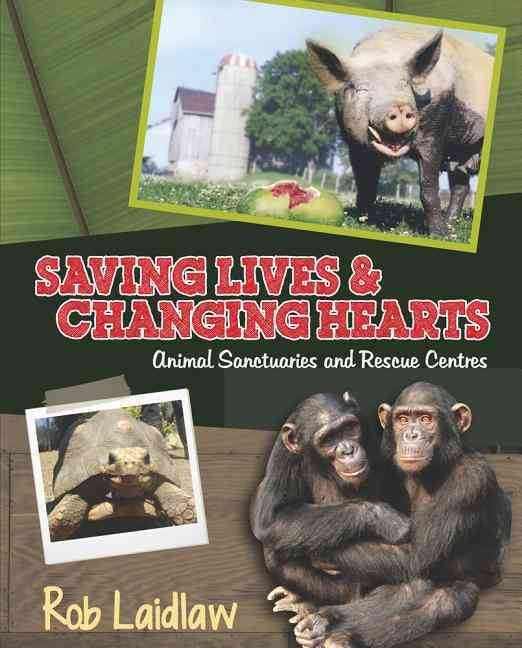Animal Sanctuaries and Rescue Centers By Laidlaw, Rob