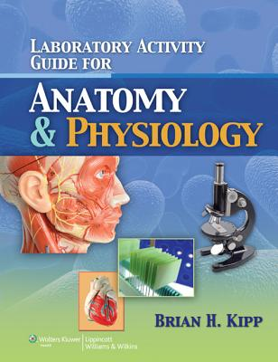 Laboratory Manual for Anatomy and Physiology By Kipp, Brian